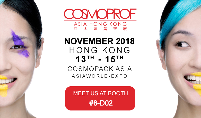 Visit us at Cosmoprof Asia 2018 Nov 13-15 Booth #8-D02 (AWE)